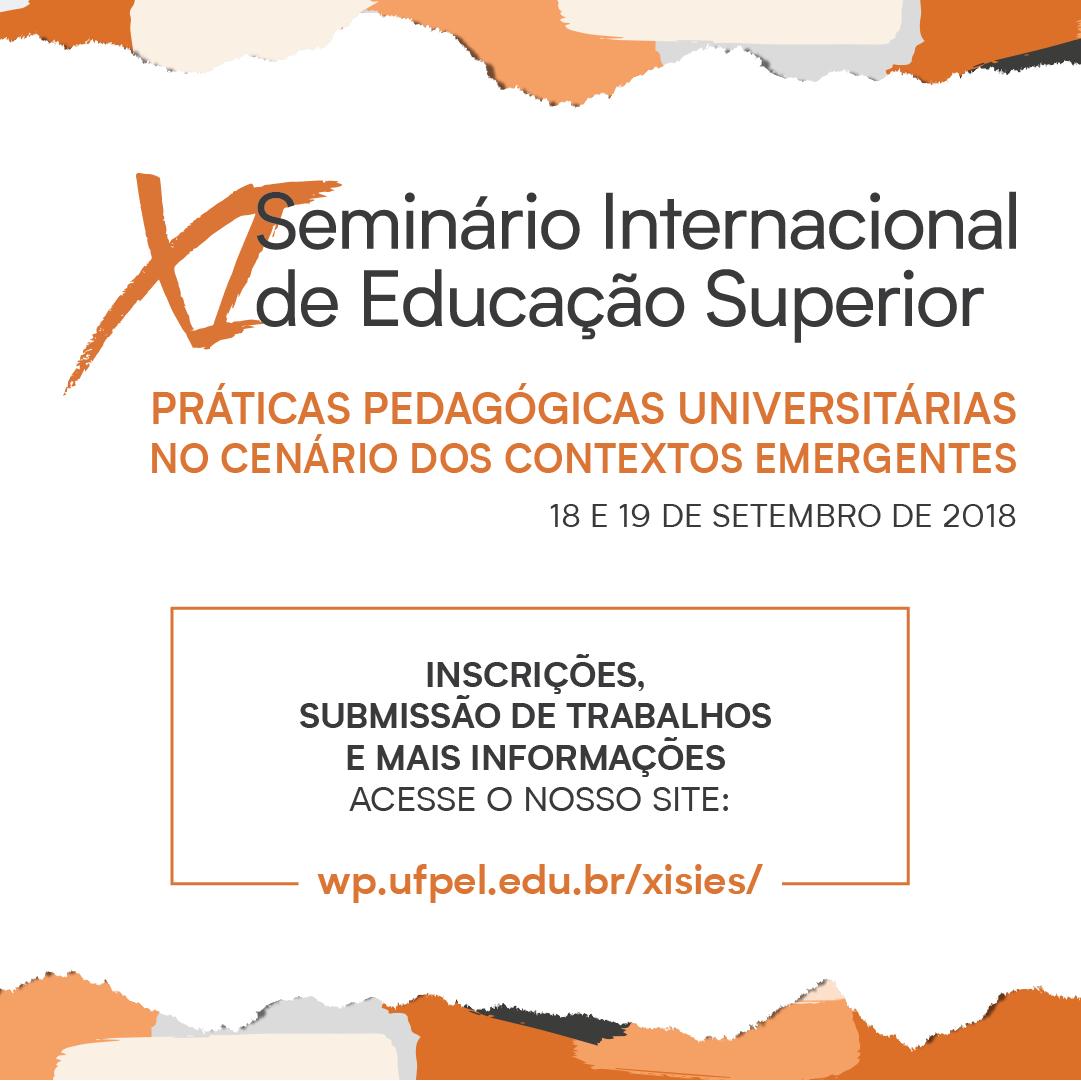 05f272c86146 ... 10 de julho as inscrições para a submissão de trabalhos ao Seminário  Internacional de Educação Superior, realizado pela Universidade Federal de  Pelotas ...